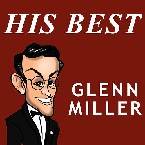 Play & Download His Best by Glenn Miller | Napster
