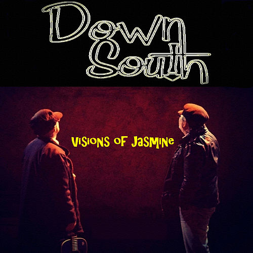 Play & Download Visions of Jasmine by Down South | Napster