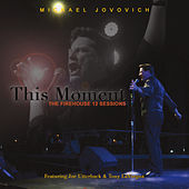 This Moment: The Firehouse 12 Sessions by Michael Jovovich