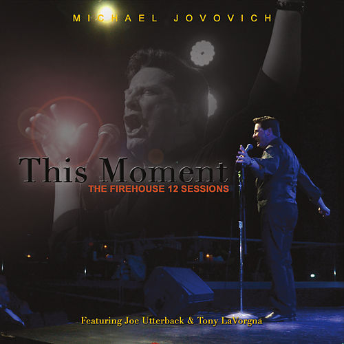 Play & Download This Moment: The Firehouse 12 Sessions by Michael Jovovich | Napster
