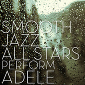 Smooth Jazz All Stars Perform Adele by Smooth Jazz Allstars