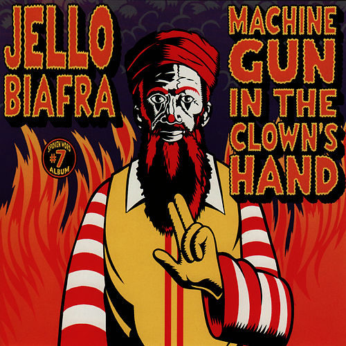 Play & Download Machine Gun In The Clown's Hand: Spoken Word... by Jello Biafra | Napster