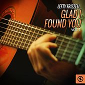 Play & Download Glad I Found You, Vol. 1 by Lefty Frizzell | Napster