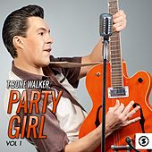 Play & Download Party Girl, Vol. 1 by T-Bone Walker | Napster