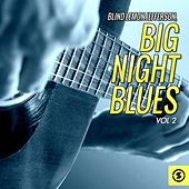 Play & Download Big Night Blues, Vol. 2 by Blind Lemon Jefferson | Napster