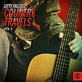 Play & Download Country Travels, Vol. 3 by Lefty Frizzell | Napster