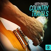 Country Travels, Vol. 2 by Lefty Frizzell