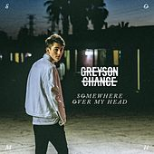 Play & Download Somewhere over My Head by Greyson Chance | Napster