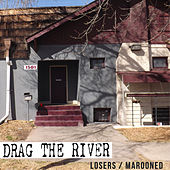 Losers / Marooned by Drag The River
