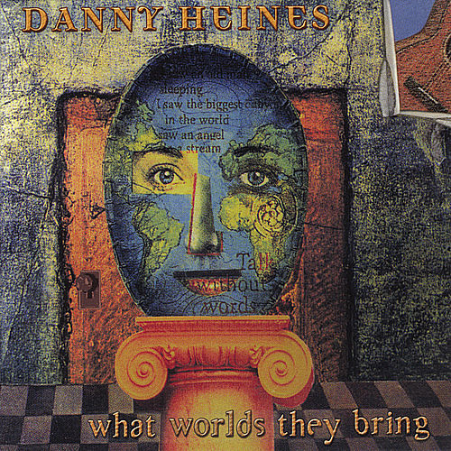 Play & Download What Worlds They Bring by Danny Heines | Napster