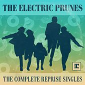 Play & Download The Complete Reprise Singles by The Electric Prunes | Napster