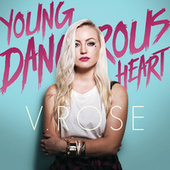Young Dangerous Heart by V. Rose