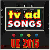 Play & Download TV Ad Songs UK 2015 by Various Artists | Napster