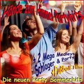 Hände zum Himmel Partyhits - Die neuen Party Sommerhits (Plus Mega Medleys Schlager und Party plus Fußball Hits) by Schmitti