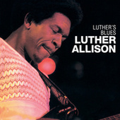 Play & Download Luther's Blues by Luther Allison | Napster