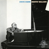 Play & Download Steve Kuhn: Mostly Ballads by Steve Kuhn | Napster