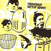 Fresh Coast Gettin' Rowdy by Speech Defect