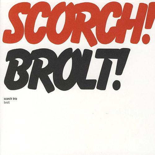 Play & Download Brolt! by Scorch Trio | Napster