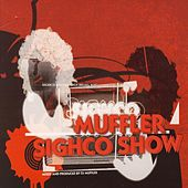 Play & Download Sighco Show by Muffler | Napster