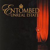 Unreal Estate by Entombed