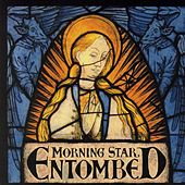 Morning Star by Entombed