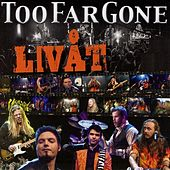 Livåt by Too Far Gone