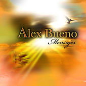 Play & Download Mensajes by Alex Bueno | Napster