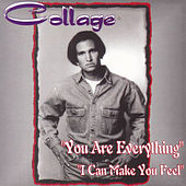 You Are Everything / I Can Make You Feel - Single by Collage