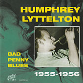 Bad Penny Blues 1955-1956 by Humphrey Lyttelton