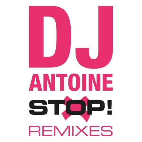 Stop! (The Remixes) by DJ Antoine
