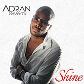 Play & Download Shine by Adrian | Napster