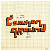 Play & Download Common Ground by Daniel Lemma | Napster