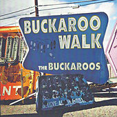 Play & Download Buckaroo Walk by The Buckaroos | Napster