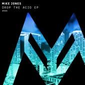 Drop The Acid - Single by Mike Jones