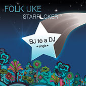 Play & Download BJ to a DJ by Folk Uke | Napster