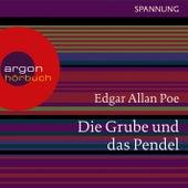 Play & Download Die Grube und das Pendel (Ungekürzte Lesung) by Edgar Allan Poe | Napster