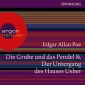 Play & Download Die Grube und das Pendel / Der Untergang des Hauses Usher (Ungekürzte Lesung) by Edgar Allan Poe | Napster