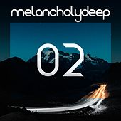 Play & Download Melancholy Deep, Vol. 2 - Single by Various Artists | Napster