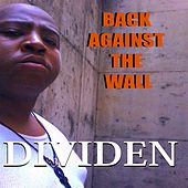 Play & Download Back Against the Wall by Dividen | Napster