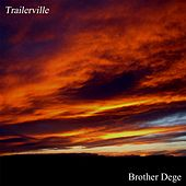 Play & Download Trailerville by Brother Dege | Napster