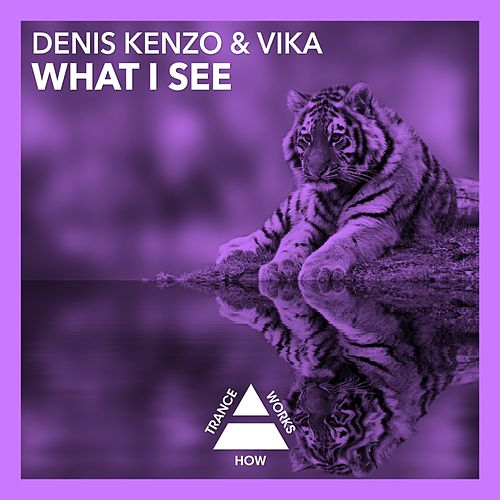 Play & Download What I See by Denis Kenzo   Napster