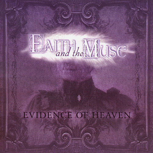 Play & Download Evidence Of Heaven by Faith and the Muse | Napster