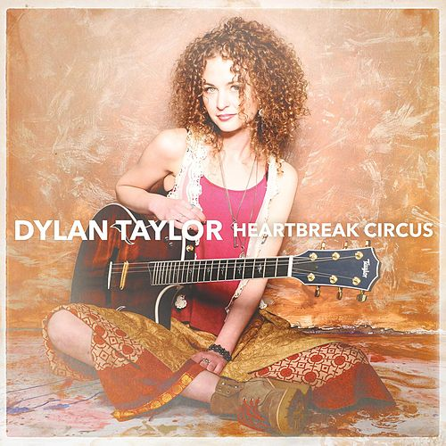 Play & Download Heartbreak Circus by Dylan Taylor | Napster