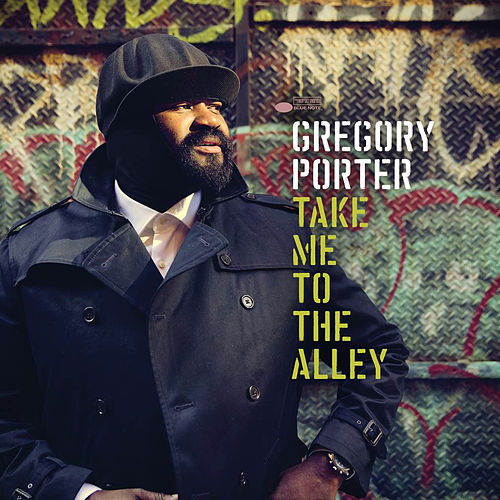 Take Me To The Alley by Gregory Porter