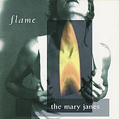 Play & Download Flame by The Mary Janes | Napster