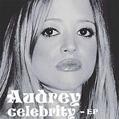 Play & Download Celebrity - EP by Audrey | Napster