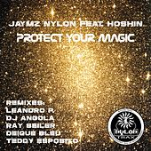 Play & Download Protect Your Magic (feat. Hoshin) by Jaymz Nylon | Napster