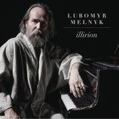 Play & Download Illirion by Lubomyr Melnyk | Napster