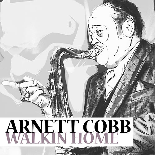 Play & Download Walkin' Home by Arnett Cobb | Napster