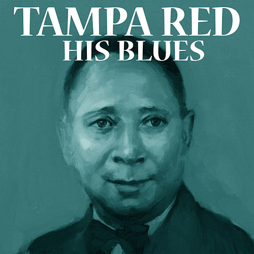 Play & Download His Blues by Tampa Red | Napster